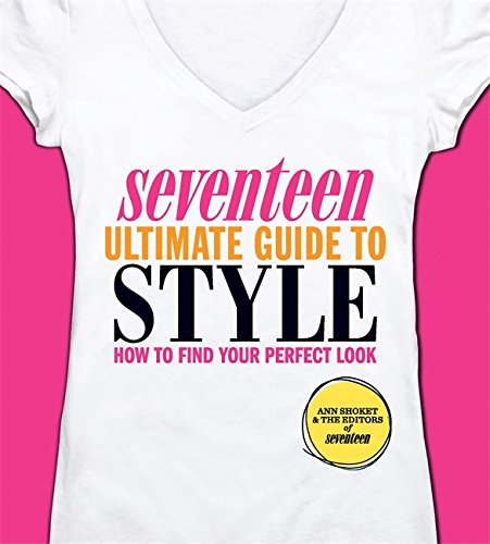 Seventeen Ultimate Guide to Style: How to Find Your Perfect Look]()