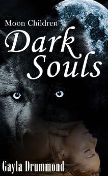 Dark Souls (Moon Children Book 2) by [Drummond, Gayla]