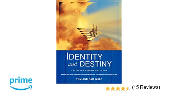 Identity and Destiny: Tom Wolf, Pam Wolf: 9781613790328: Amazon.com: Books