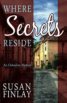 Where Secrets Reside (The Outsiders Book 2) by [Finlay, Susan]