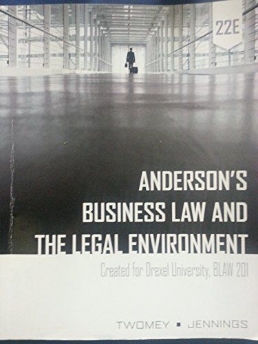 Anderson's Business Law and the Legal Environment 22E - Drexel BLAW 201