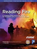 Reading Fire: A Complete Scene Assessment Guide for Practitioners at All Levels (Compartment Firefighting Series)