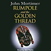 Rumpole and the Golden Thread | John Mortimer