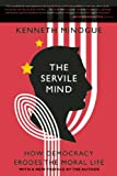 The Servile Mind, Kenneth Minogue, 1594036365