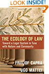 The Ecology of Law: Toward a Legal Sy...