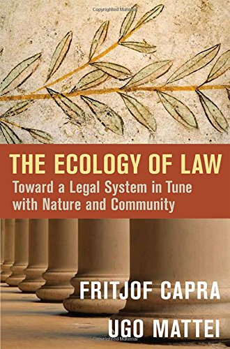 The Ecology of Law: Toward a Legal System in Tune with Nature and Community [Fritjof Capra - Ugo Mattei] (Tapa Dura)