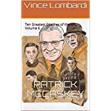 Vince Lombardi: Ten Greatest Coaches of the NFL Volume 6 (Ten Greatest Coaches of the NFL Series)