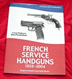 img - for French Service Handguns 1858-2004 book / textbook / text book