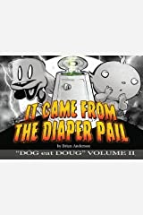 Dog eat Doug Volume 2: It Came from the Diaper Pail Paperback