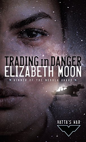 Trading in Danger (Vatta's War) [Elizabeth Moon] (De Bolsillo)