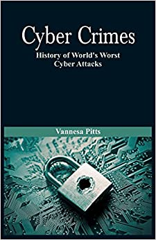 Book Cyber Crimes: History of World's Worst Cyber Attacks