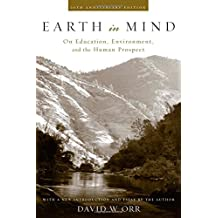 Earth in Mind: On Education, Environment, and the Human Prospect