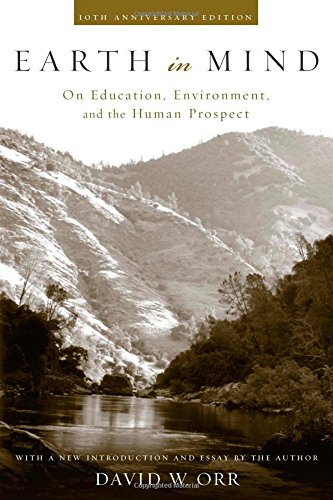Earth in Mind: On Education, Environment, and the Human...