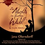 Des Nachts im finstren Wald: Dunkle Märchen | Jana Oltersdorff
