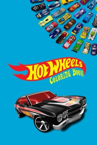 Hot Wheels Coloring Book: Coloring Book for Kids and Adults - 40+ illustrations (Best Coloring Books) (Volume 20) (Hot Wheels Books)