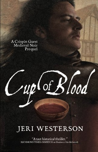 Cup of Blood: A Crispin Guest Medieval Noir Prequel by Jeri Westerson (2014-05-22)
