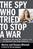 The Spy Who Tried to Stop a War, Marcia Mitchell and Thomas Mitchell, 0981576915