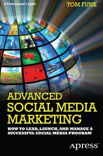 Advanced Social Media Marketing by Tom Funk, Publisher : Apress