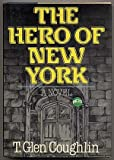The Hero of New York, T. Glen Coughlin, 0393022625
