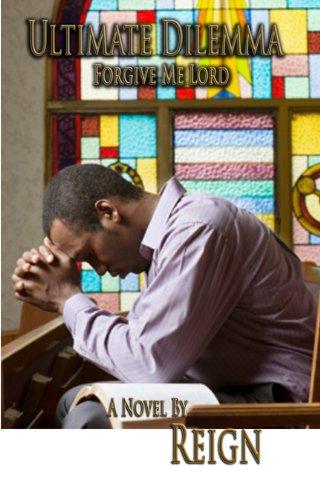 Ultimate Dilemma: Forgive Me Lord (Dilemma Series Book 4)