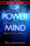 The Supernatural Power of a Transformed Mind Study Guide, Bill Johnson, 0768404231