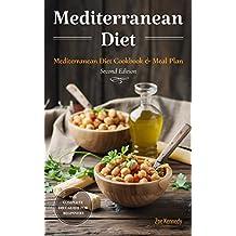 Mediterranean Diet: The Essential Mediterranean Diet Cookbook for Beginners - with Over 60 Recipes & 14 Day Diet Meal Plan