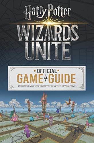 Wizards Unite: The Official Game Guide (Harry Potter) por Stephen Stratton