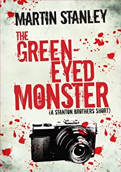 The Green-eyed Monster (A Stanton Brothers Short Book 3) by [Stanley, Martin]