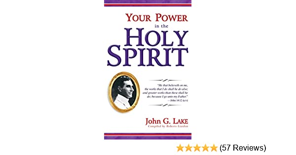 ffb53906a70 Your Power in the Holy Spirit - Kindle edition by John G. Lake. Religion    Spirituality Kindle eBooks   Amazon.com.