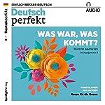 Deutsch perfekt Audio. 1/2018: Deutsch lernen Audio - Was war, was kommt? Wünsche ausdrücken im Konjunktiv II |  div.