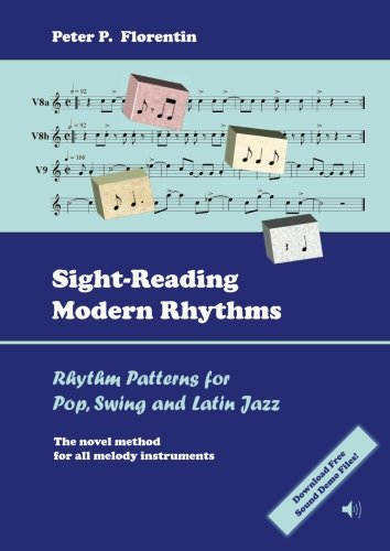 Sight-Reading Modern Rhythms: Rhythm Patterns for Pop, Swing and Latin Jazz - The Novel Method for All Melody - Florentine Pattern