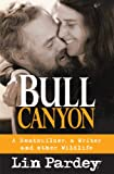 : Bull Canyon: A Boatbuilder, a Writer and Other Wildlife