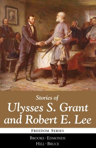 Stories of Ulysses S. Grant and Robert E. Lee