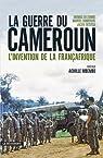 La guerre du Cameroun par Deltombe