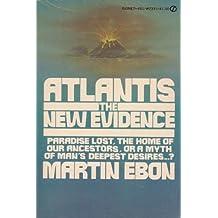 Atlantis: The New Evidence