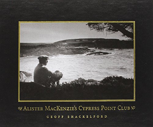 Alister Mackenzie's Cypress Point Club