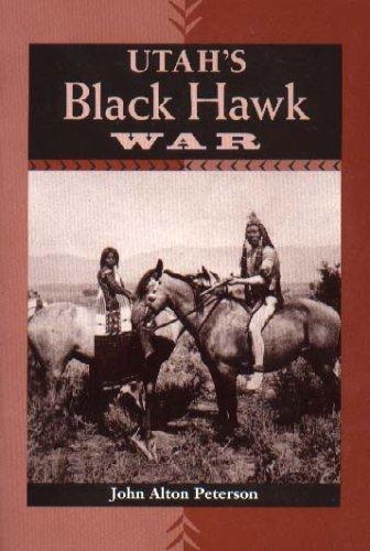 Utah's Black Hawk War by John Alton Peterson - Mall Utah University