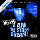 I Am the Street Dream [Explicit]