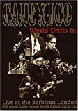 Calexico - World Drifts In (Live At The Barbican London)