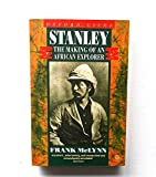 Stanley: The Making of an African Explorer (Lives & letters)