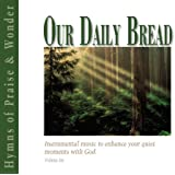 Our Daily Bread - Hymns of Praise & Wonder - Volume 6 (Our Daily Bread Instrumental)