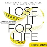 Lose It for Life: The Total Solution - Spiritual, Emotional, Physical-for Permanent Weight Loss
