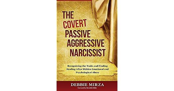 The Covert Passive-Aggressive Narcissist: Recognizing the