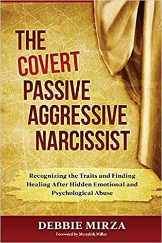 The Covert Passive-Aggressive Narcissist: Recognizing the Traits and