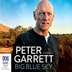 Big Blue Sky: A Memoir | Peter Garrett