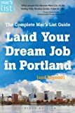 img - for Land Your Dream Job in Portland (and Beyond): The Complete Mac's List Guide book / textbook / text book