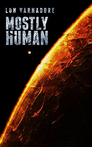 Book: Mostly Human - A 4Pollack novel by Lon Edward Varnadore