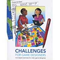 Challenges for Games Designers: Non-Digital Exercises for Video Game Designers