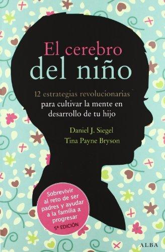 El cerebro del ni?de?ed???o by Daniel J. / Bryson, Tina Payne Siegel (2012-01-04)