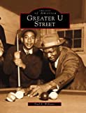 Greater U Street, Paul K. Williams, 0738514233